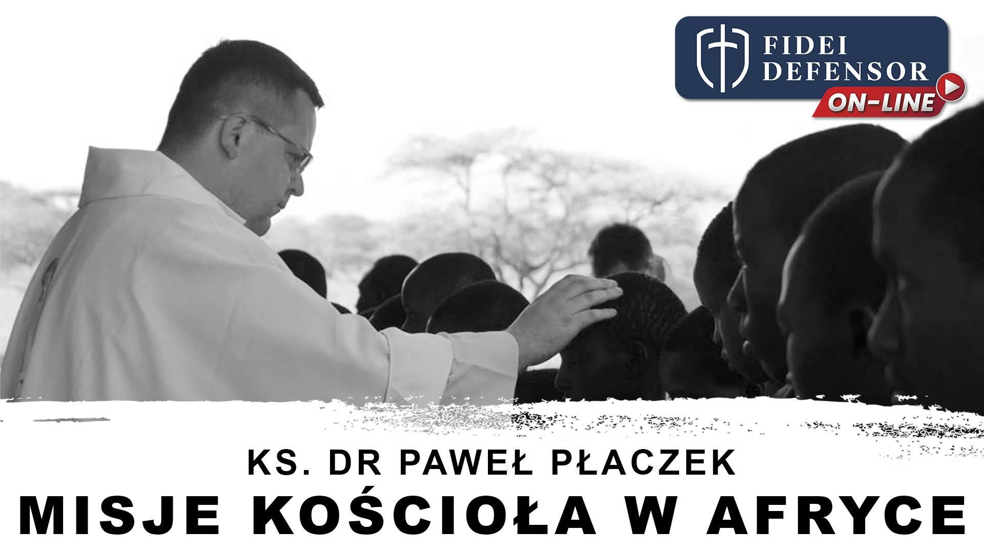 MISJE KOŚCIOŁA W AFRYCE – ks. dr Paweł Płaczek