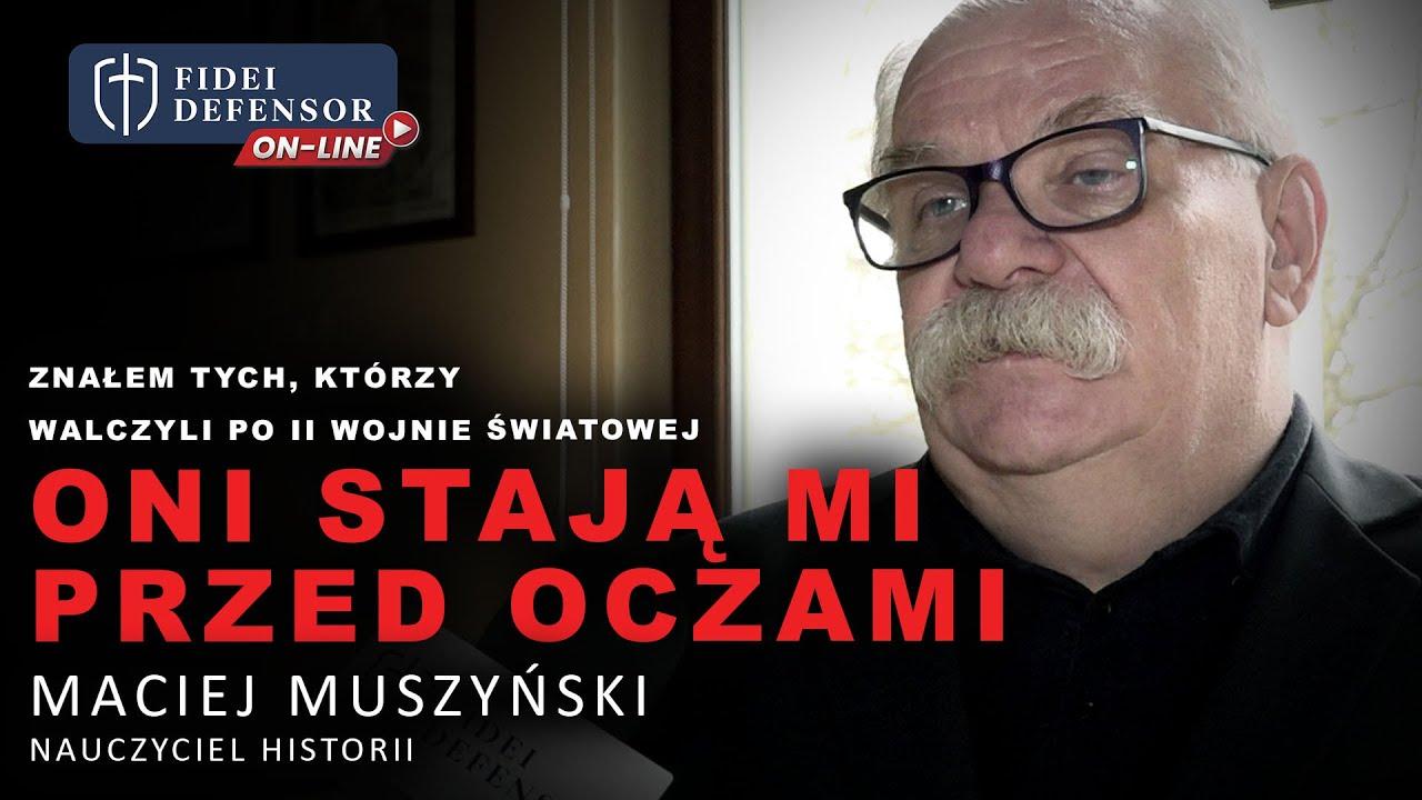 ONI STAJĄ MI PRZED OCZAMI – Maciej Muszyński