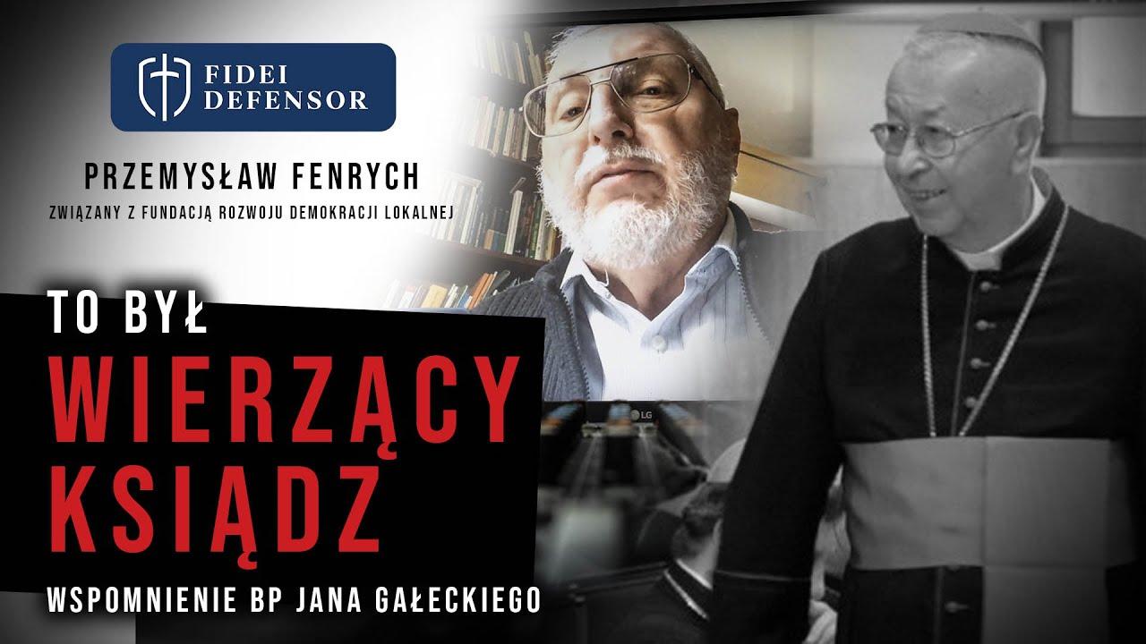 Wspomnienie ks bp Jana Gałeckiego rozmowa z Przemysławem Fenrych
