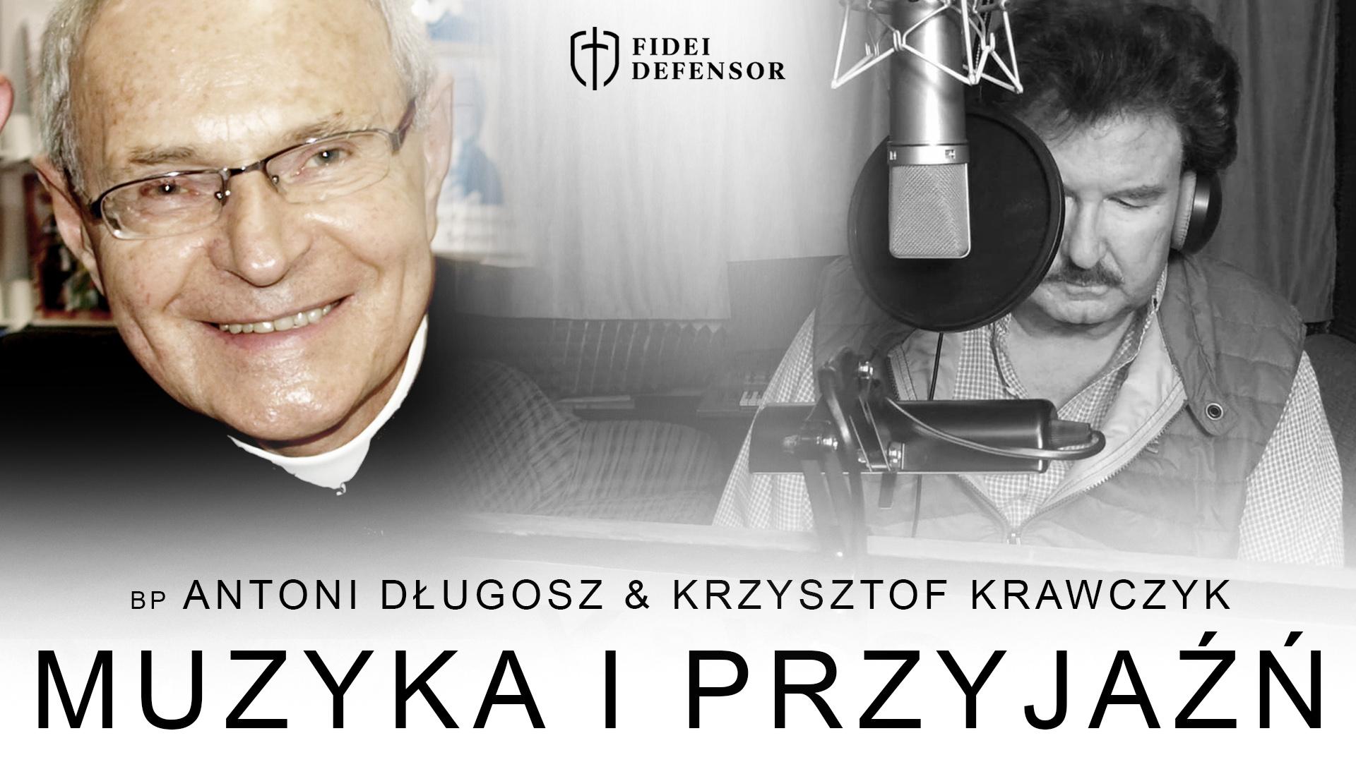 MUZYKA I PRZYJAŹŃ – ks.bp Antoni Długosz o Krzysztofie Krawczyku
