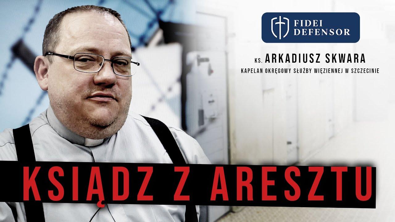 Ksiądz z Aresztu – rozmowa z ks. Arkadiuszem Skwarą