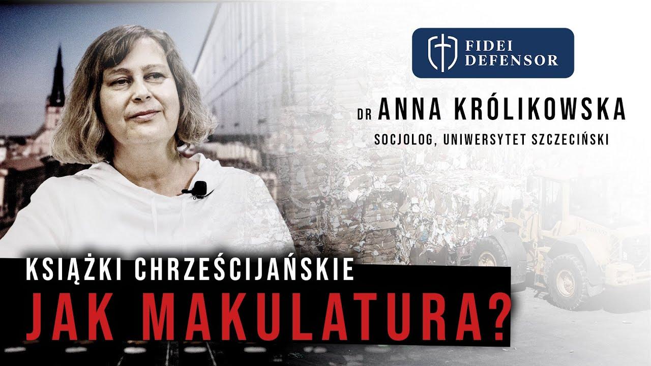 Książki chrześcijańskie JAK MAKULATURA? – dr Anna Królikowska