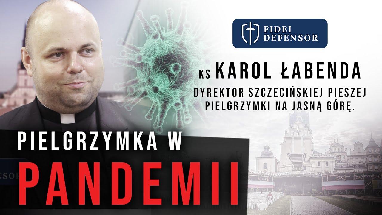 Pielgrzymka w PANDEMII – ks. Karol Łabenda Rozmowa w Fidei Defensor