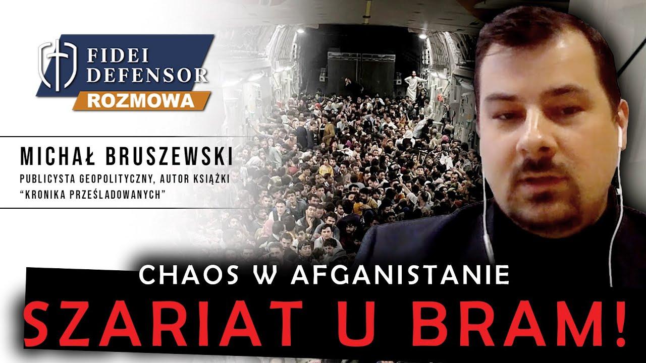 SZARIAT U BRAM! – Chaos w Afganistanie. Michał Bruszewski