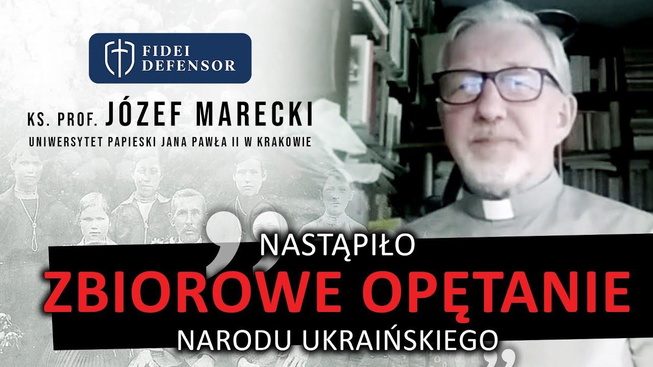 """""""Nastąpiło ZBIOROWE OPĘTANIE narodu ukraińskiego"""" – ks. prof. Józef Marecki"""