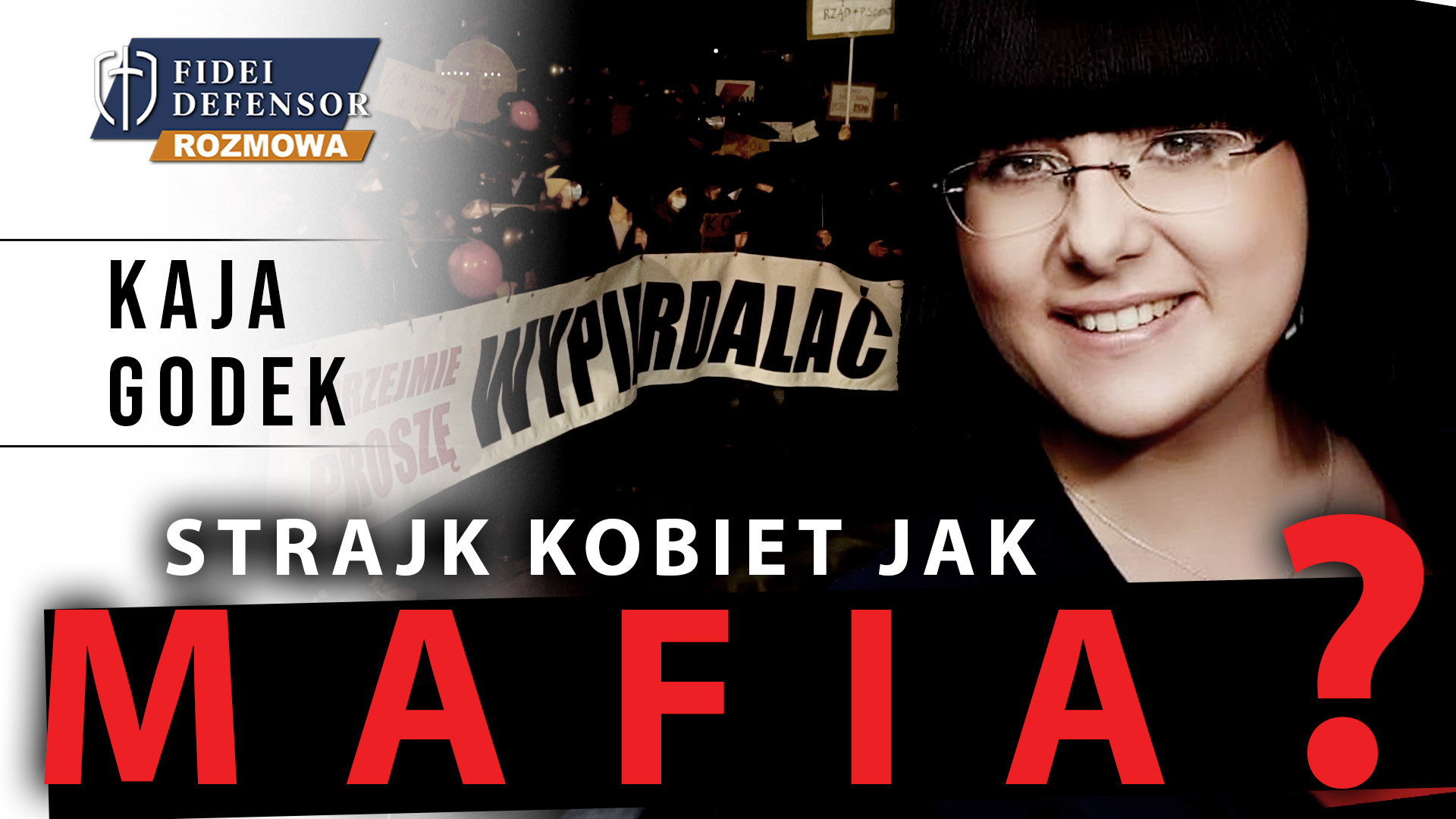 Strajk kobiet jak MAFIA? – Kaja Godek gościem Rozmowy Fidei Defensor